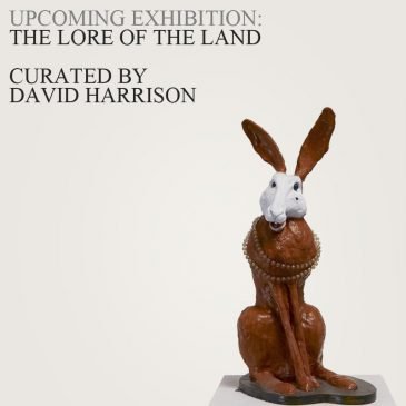 THE LORE OF THE LAND Curated by David Harrison